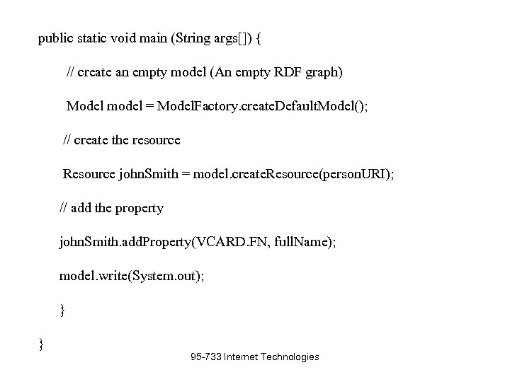 public static void main (String args[]) { // create an empty model (An empty