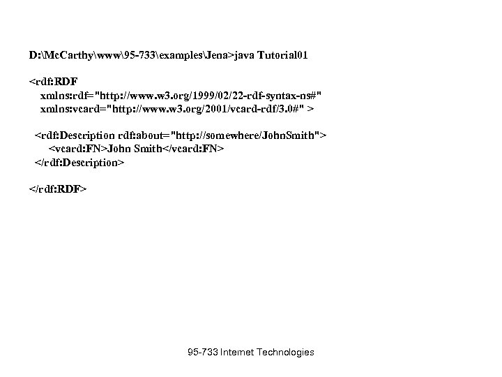 D: Mc. Carthywww95 -733examplesJena>java Tutorial 01 <rdf: RDF xmlns: rdf=