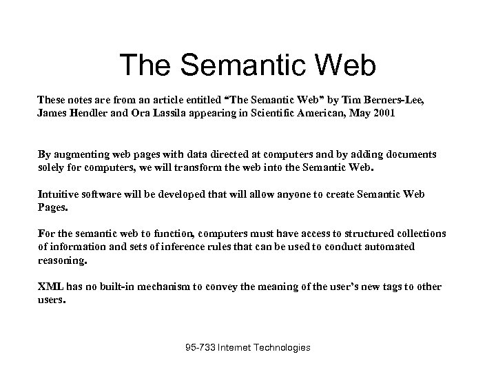 "The Semantic Web These notes are from an article entitled ""The Semantic Web"" by"