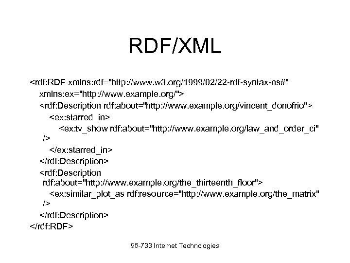 RDF/XML <rdf: RDF xmlns: rdf=