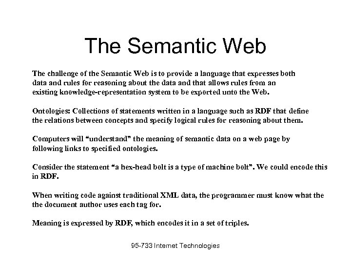 The Semantic Web The challenge of the Semantic Web is to provide a language