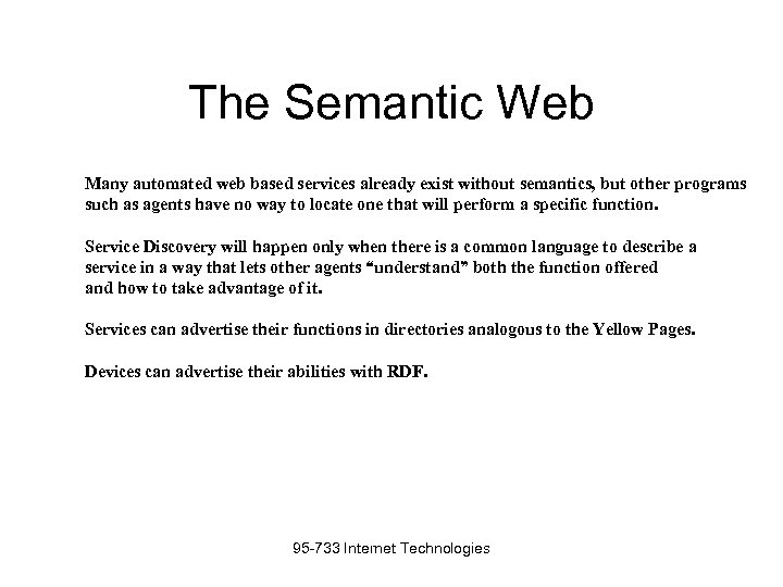 The Semantic Web Many automated web based services already exist without semantics, but other