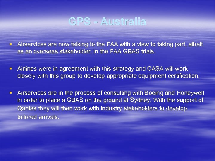 GPS - Australia § Airservices are now talking to the FAA with a view