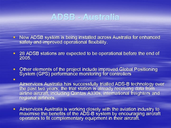 ADSB - Australia § New ADSB system is being installed across Australia for enhanced