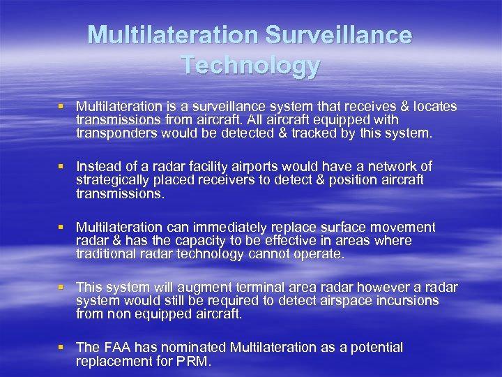 Multilateration Surveillance Technology § Multilateration is a surveillance system that receives & locates transmissions