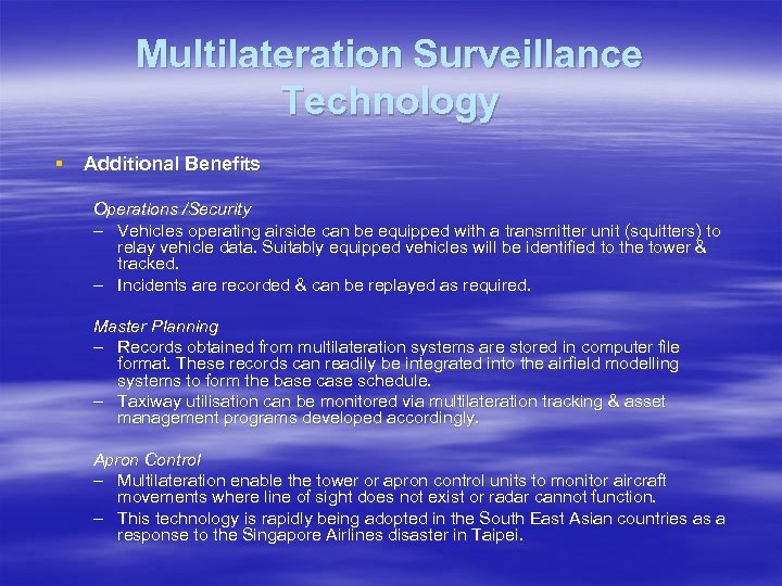 Multilateration Surveillance Technology § Additional Benefits Operations /Security – Vehicles operating airside can be