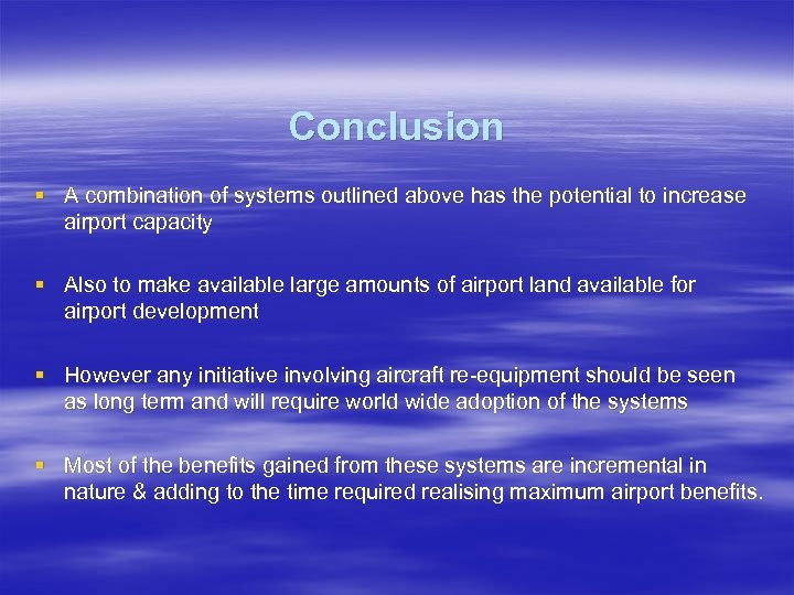 Conclusion § A combination of systems outlined above has the potential to increase airport