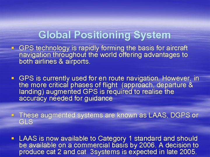 Global Positioning System § GPS technology is rapidly forming the basis for aircraft navigation