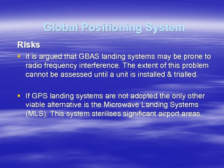 Global Positioning System Risks § it is argued that GBAS landing systems may be