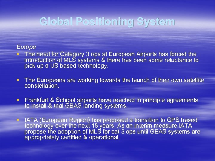 Global Positioning System Europe § The need for Category 3 ops at European Airports
