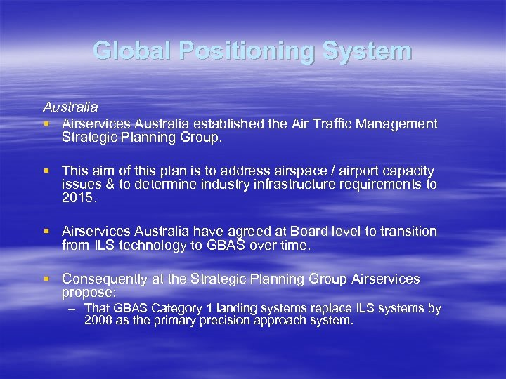 Global Positioning System Australia § Airservices Australia established the Air Traffic Management Strategic Planning