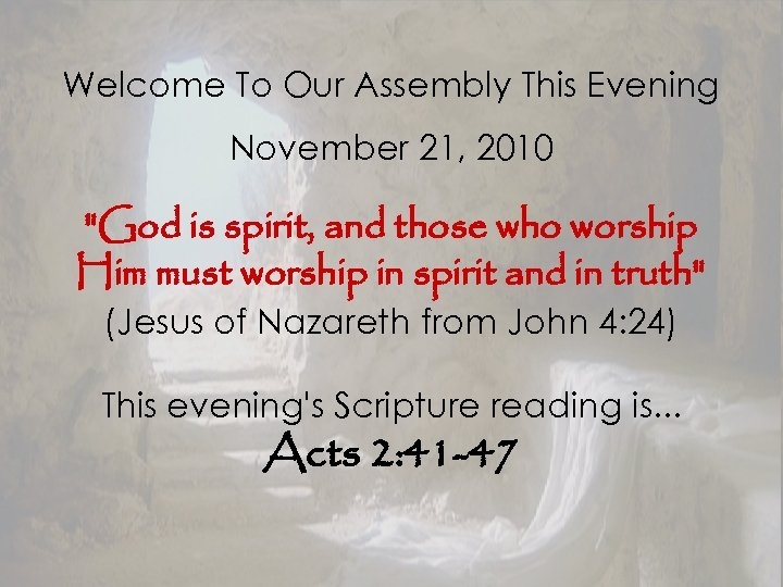 Welcome To Our Assembly This Evening November 21, 2010