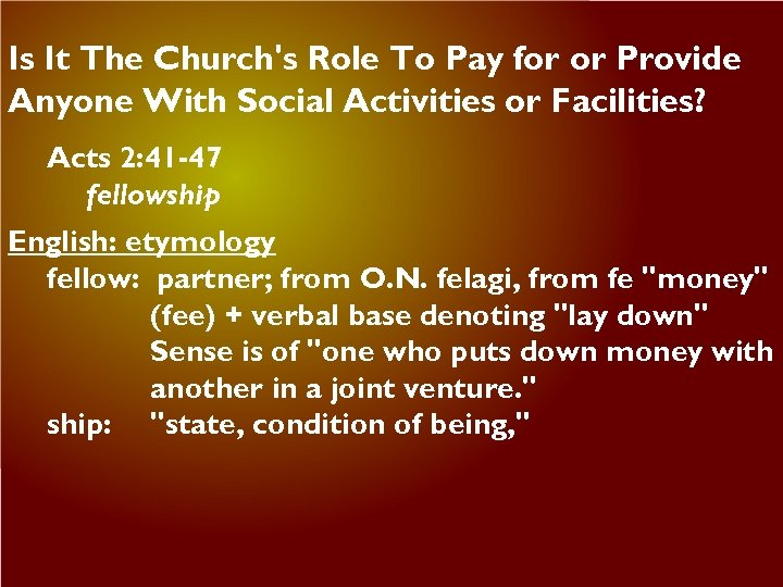 Is It The Church's Role To Pay for or Provide Anyone With Social Activities