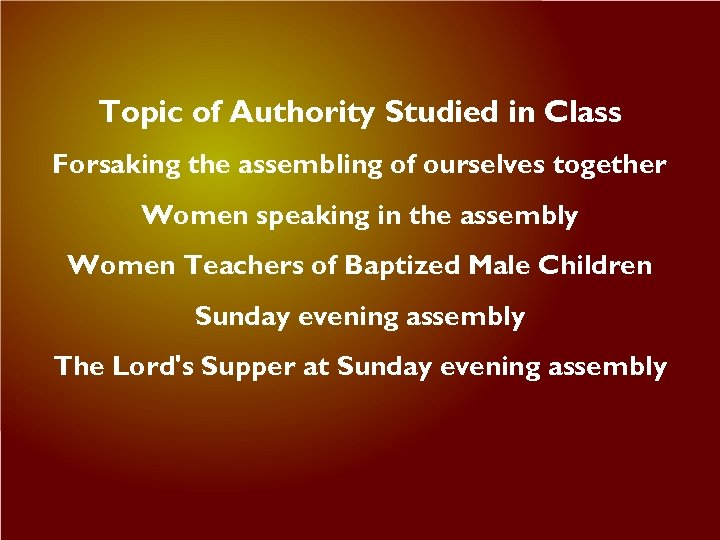 Topic of Authority Studied in Class Forsaking the assembling of ourselves together Women speaking