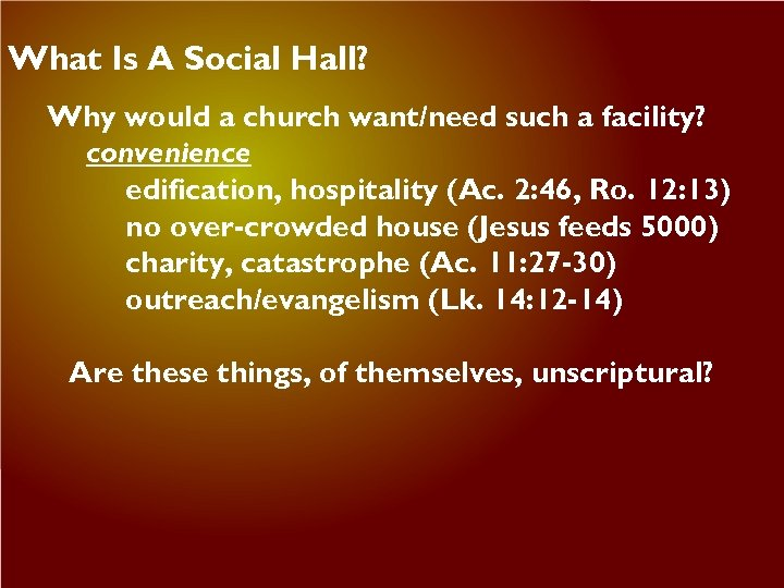 What Is A Social Hall? Why would a church want/need such a facility? convenience