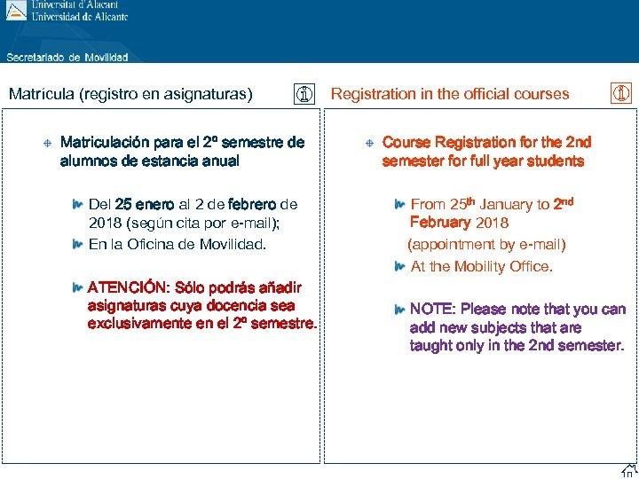 Matrícula (registro en asignaturas) Matriculación para el 2º semestre de alumnos de estancia anual