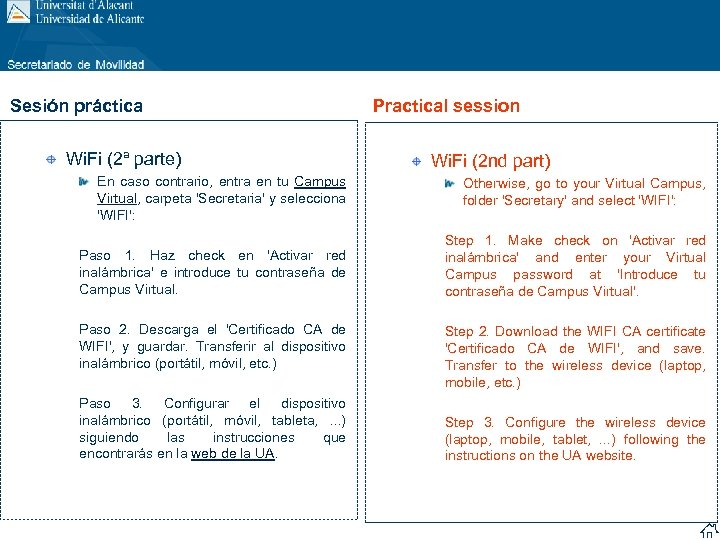 Sesión práctica Wi. Fi (2ª parte) Practical session Wi. Fi (2 nd part) En