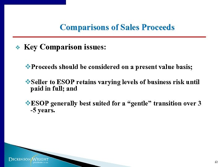 Comparisons of Sales Proceeds v Key Comparison issues: v. Proceeds should be considered on