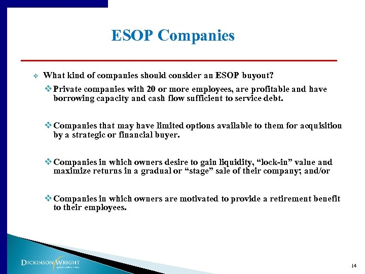 ESOP Companies v What kind of companies should consider an ESOP buyout? v Private