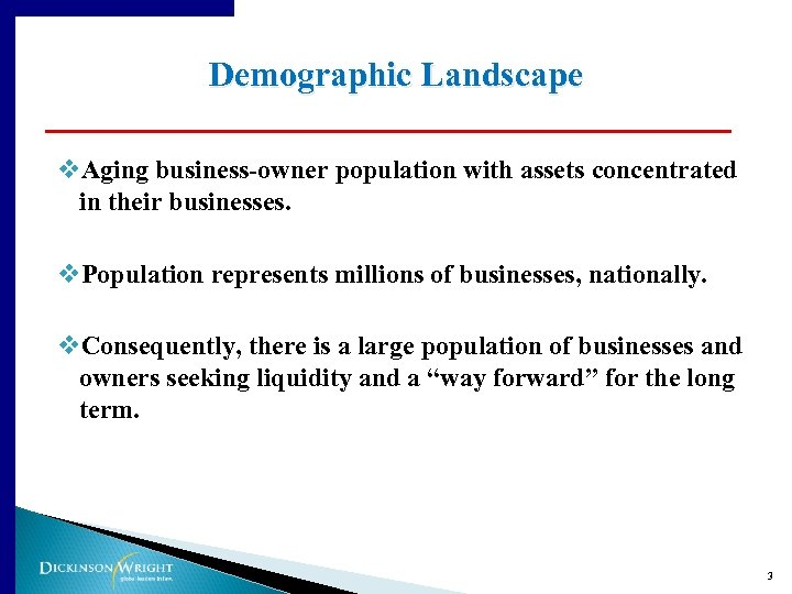 Demographic Landscape v. Aging business-owner population with assets concentrated in their businesses. v. Population