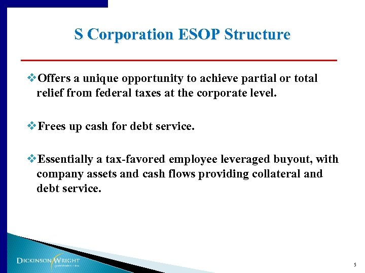 S Corporation ESOP Structure v. Offers a unique opportunity to achieve partial or total