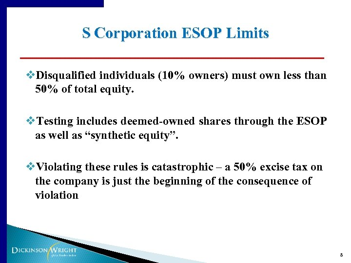 S Corporation ESOP Limits v. Disqualified individuals (10% owners) must own less than 50%