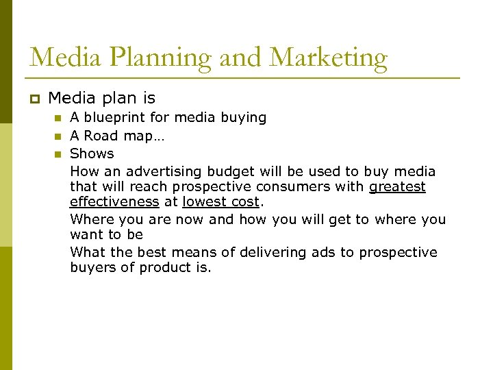 Media Planning and Marketing p Media plan is n n n A blueprint for