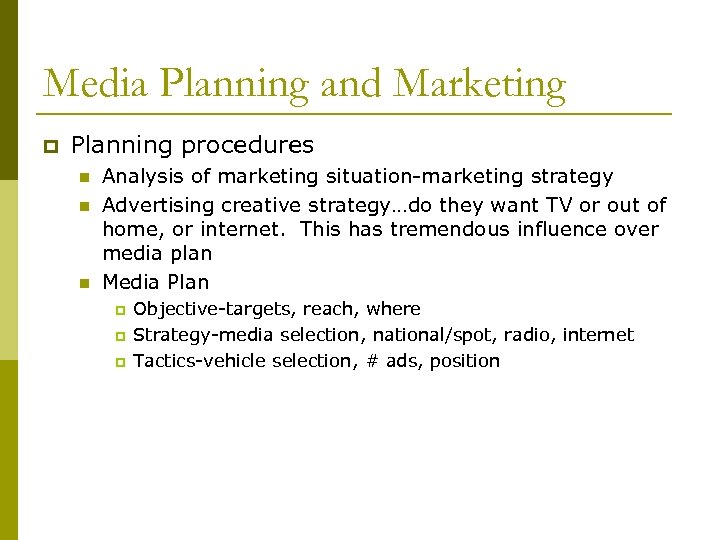 Media Planning and Marketing p Planning procedures n n n Analysis of marketing situation-marketing