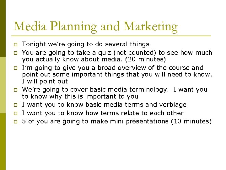 Media Planning and Marketing p p p p Tonight we're going to do several
