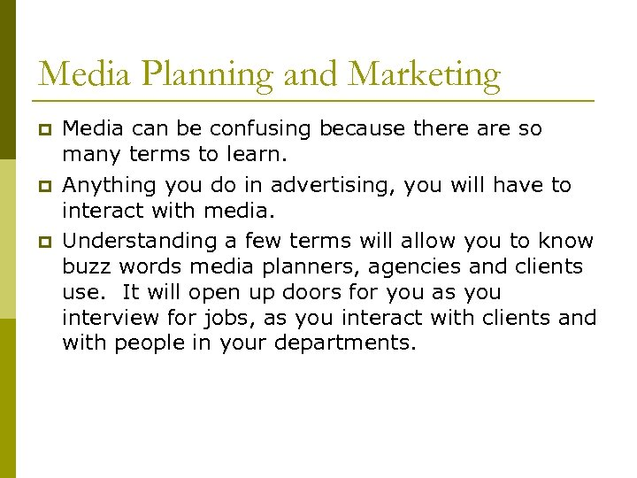 Media Planning and Marketing p p p Media can be confusing because there are