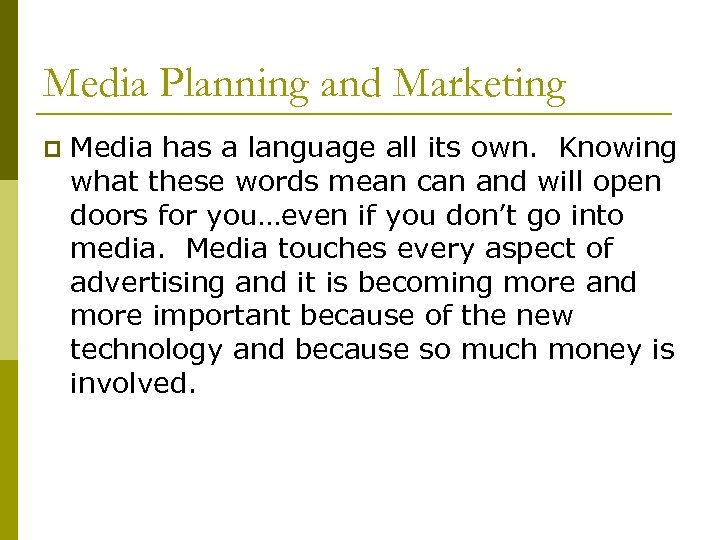 Media Planning and Marketing p Media has a language all its own. Knowing what