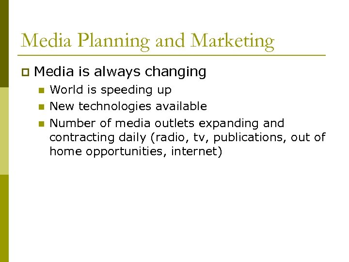 Media Planning and Marketing p Media is always changing n n n World is