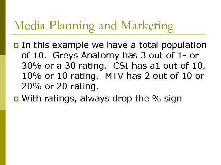 Media Planning and Marketing In this example we have a total population of 10.