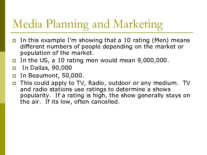 Media Planning and Marketing p p p In this example I'm showing that a