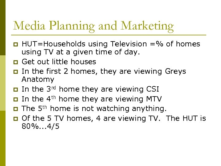 Media Planning and Marketing p p p p HUT=Households using Television =% of homes