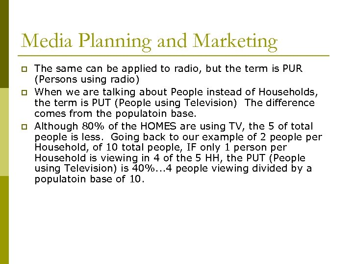 Media Planning and Marketing p p p The same can be applied to radio,