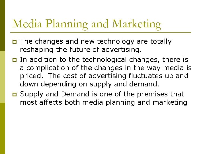 Media Planning and Marketing p p p The changes and new technology are totally