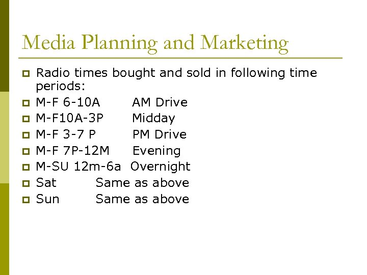 Media Planning and Marketing p p p p Radio times bought and sold in