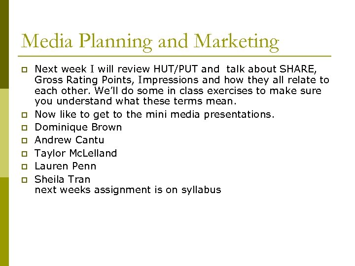 Media Planning and Marketing p p p p Next week I will review HUT/PUT