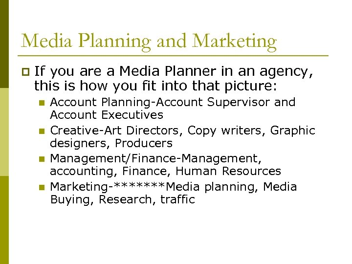 Media Planning and Marketing p If you are a Media Planner in an agency,