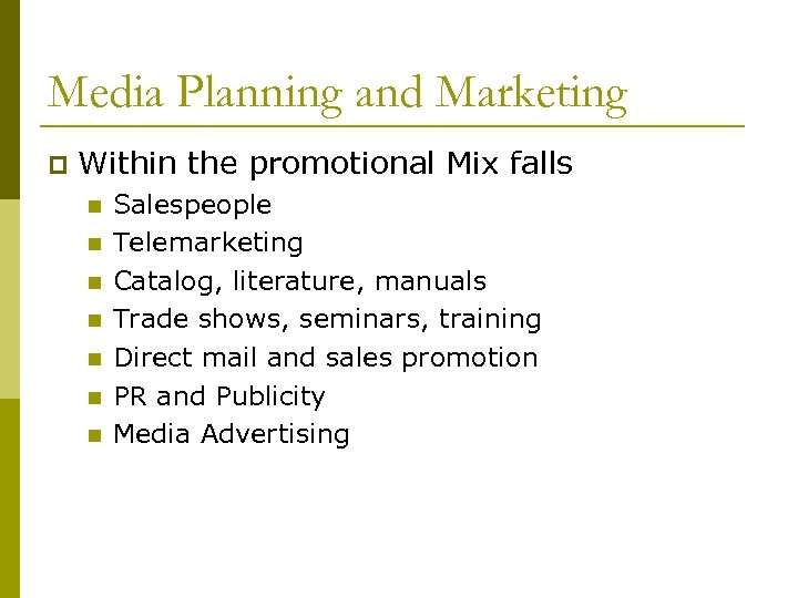 Media Planning and Marketing p Within the promotional Mix falls n n n n