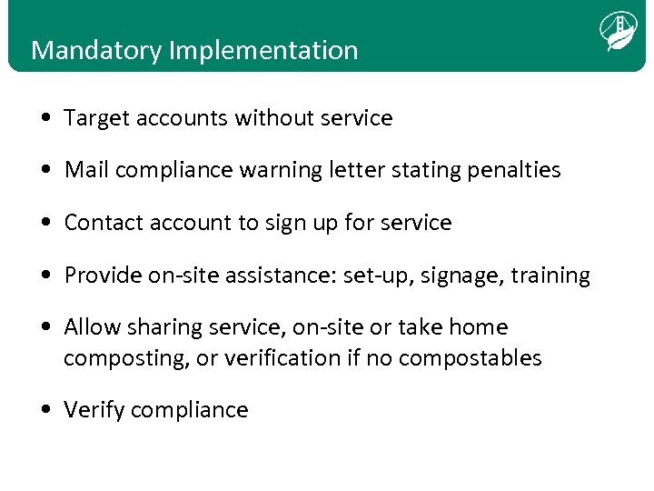 Mandatory Implementation • Target accounts without service • Mail compliance warning letter stating penalties