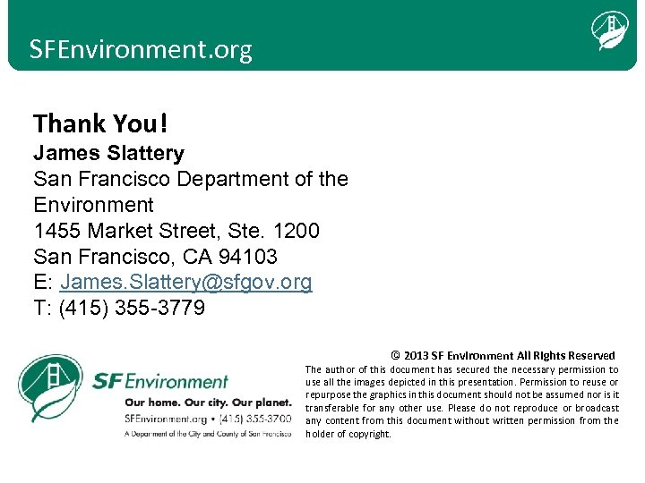 SFEnvironment. org Thank You! James Slattery San Francisco Department of the Environment 1455 Market