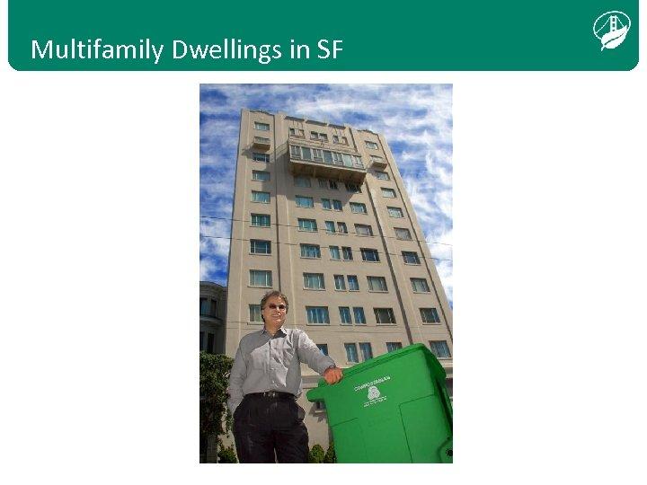 Multifamily Dwellings in SF