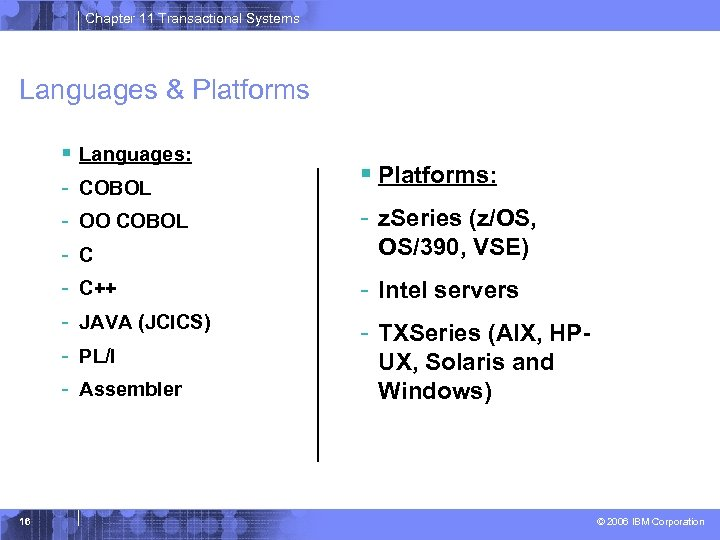 Chapter 11 Transactional Systems Languages & Platforms § - 16 Languages: COBOL OO COBOL