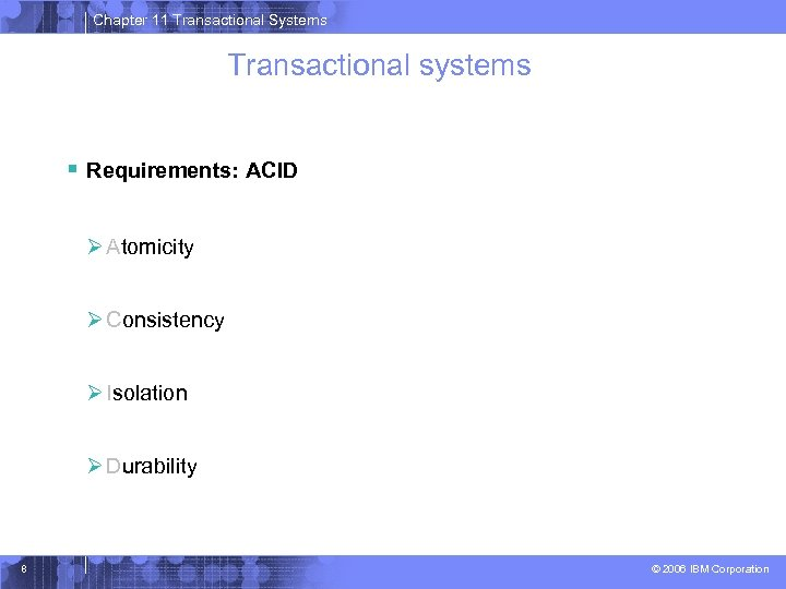 Chapter 11 Transactional Systems Transactional systems § Requirements: ACID Ø Atomicity Ø Consistency Ø
