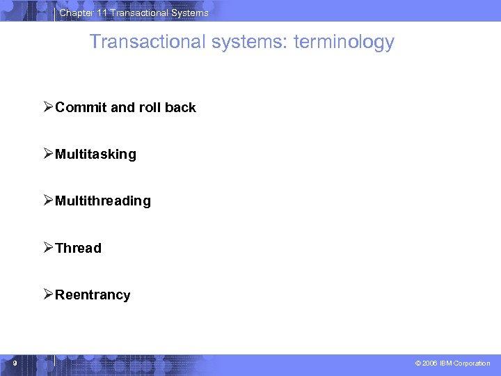 Chapter 11 Transactional Systems Transactional systems: terminology ØCommit and roll back ØMultitasking ØMultithreading ØThread