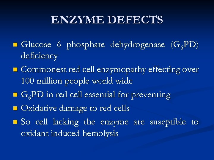 ENZYME DEFECTS Glucose 6 phosphate dehydrogenase (G 6 PD) deficiency n Commonest red cell