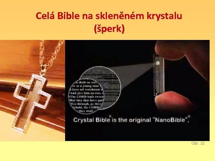 Celá Bible na skleněném krystalu (šperk) Obr. 21