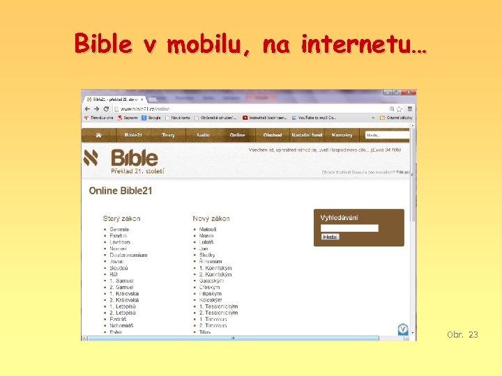 Bible v mobilu, na internetu… Obr. 23